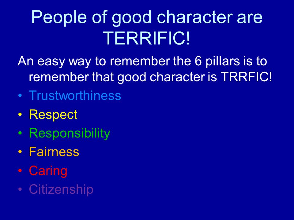 People of good character are TERRIFIC!