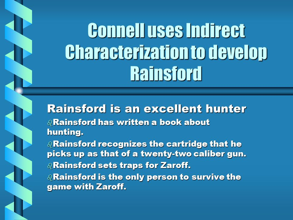 Connell uses Indirect Characterization to develop Rainsford