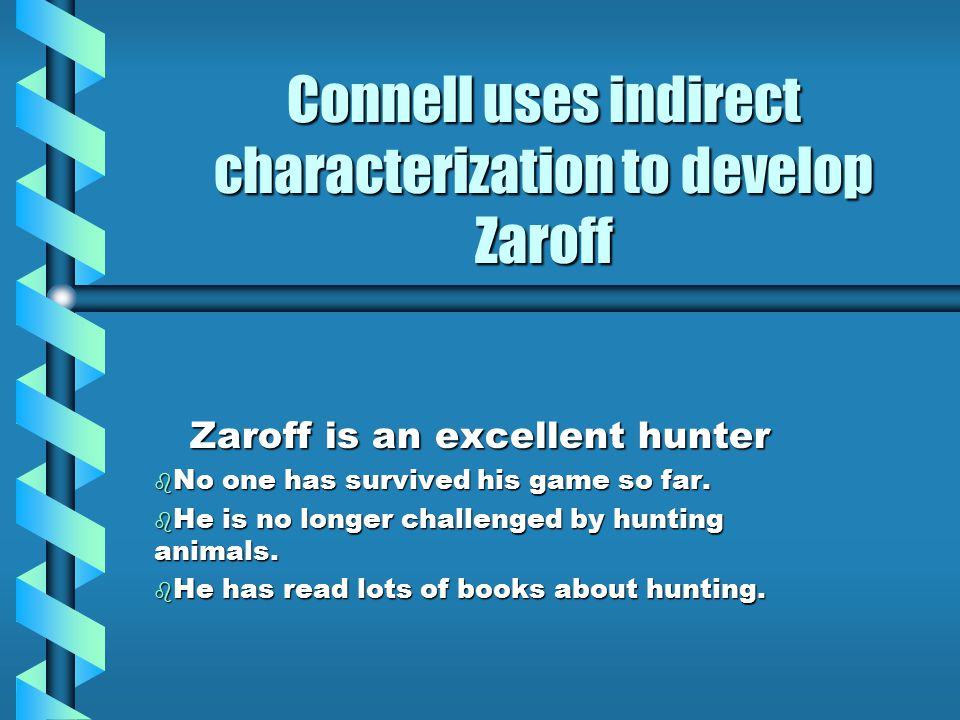 Connell uses indirect characterization to develop Zaroff