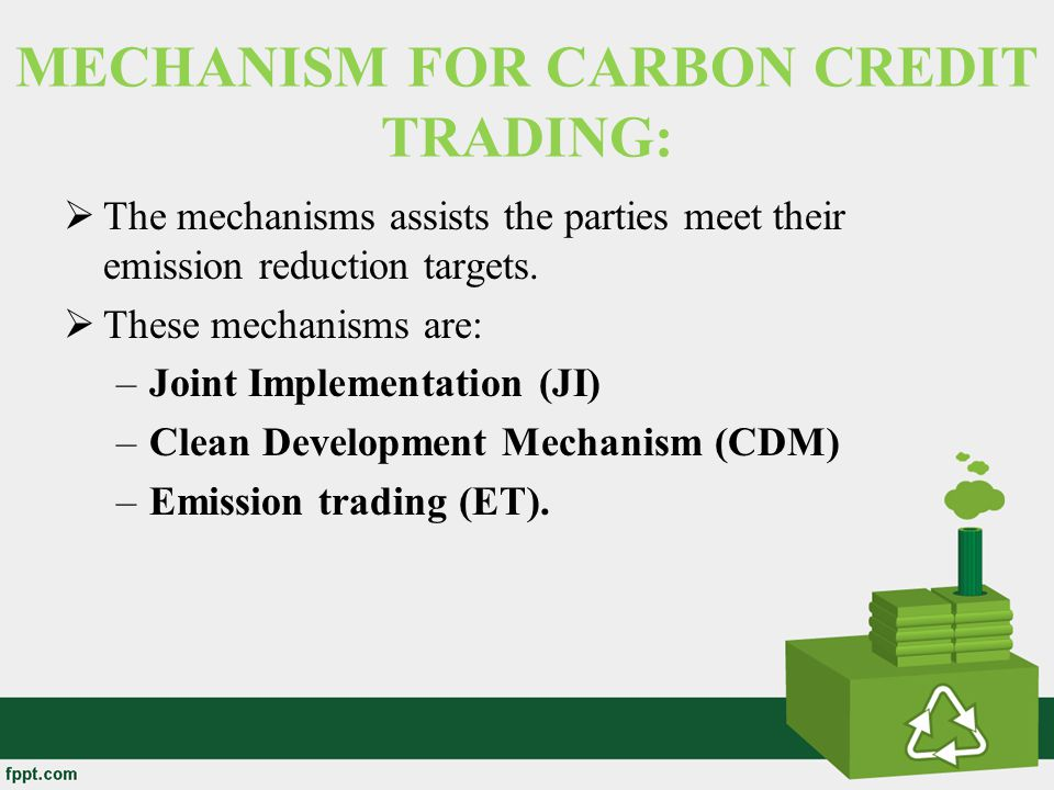 MECHANISM FOR CARBON CREDIT TRADING: