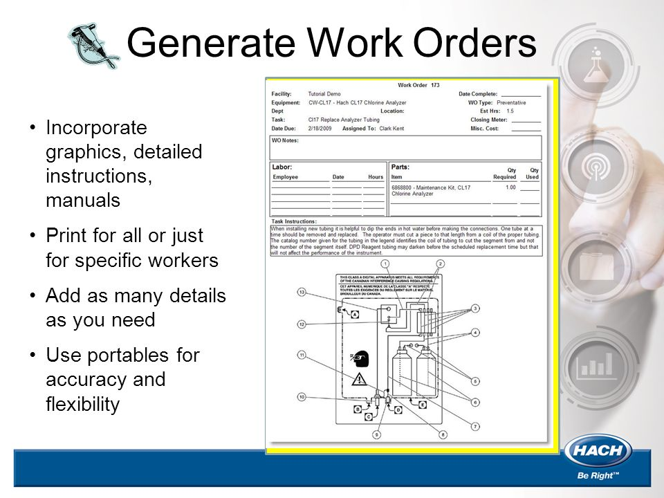 Generate Work Orders Incorporate graphics, detailed instructions, manuals. Print for all or just for specific workers.