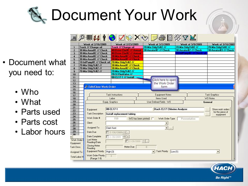 Document Your Work Document what you need to: Who What Parts used