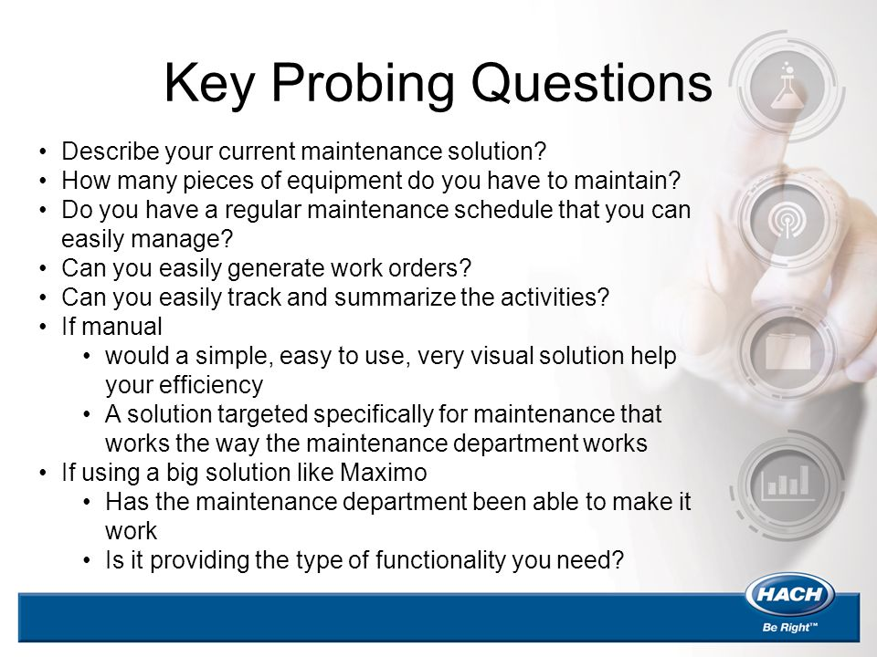 Key Probing Questions Describe your current maintenance solution