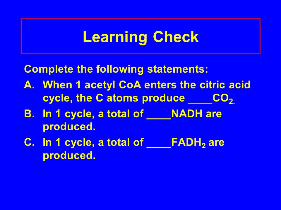 Learning Check Complete the following statements: