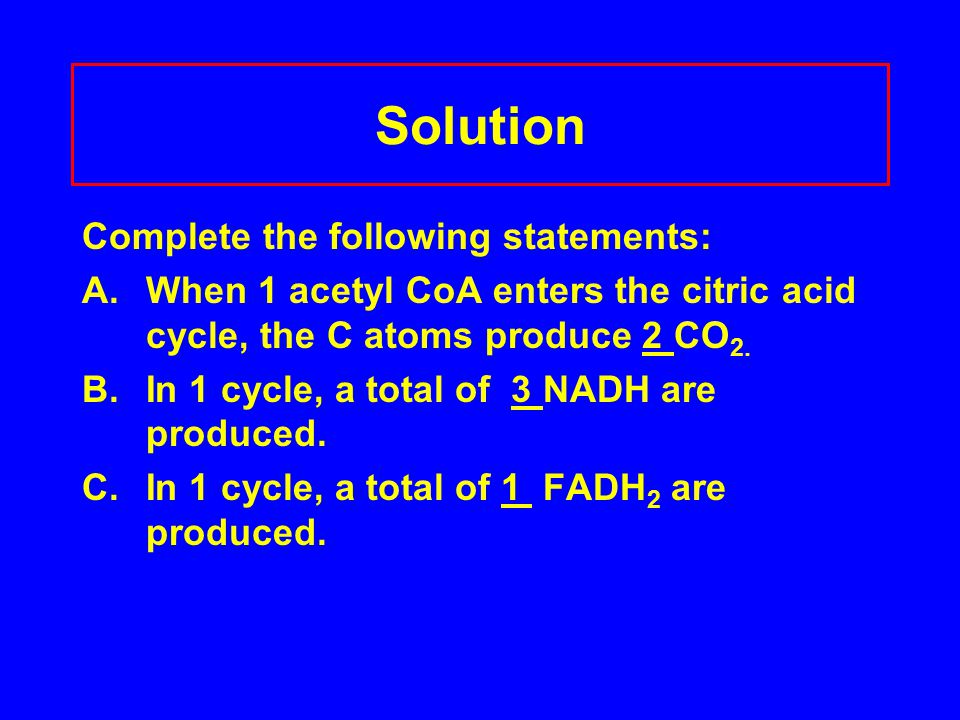 Solution Complete the following statements: