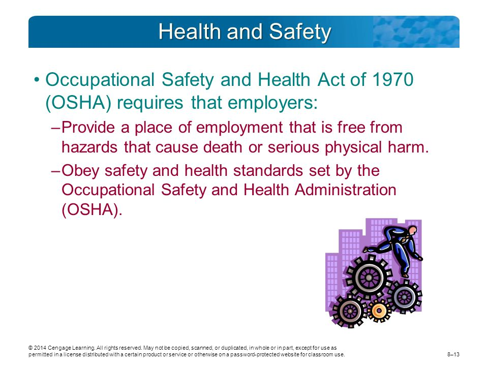 Health and Safety Occupational Safety and Health Act of 1970 (OSHA) requires that employers: