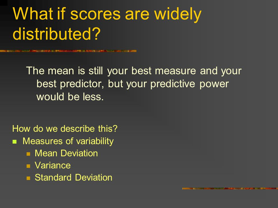 What if scores are widely distributed