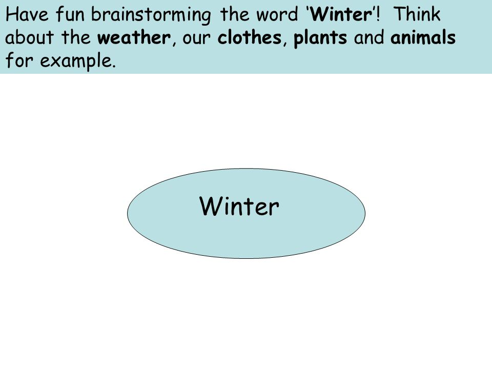 Have fun brainstorming the word 'Winter'