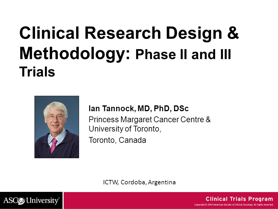 Clinical Research Design Methodology Phase Ii And Iii Trials Ppt Video Online Download