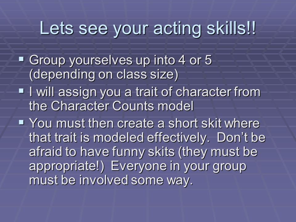 Lets see your acting skills!!