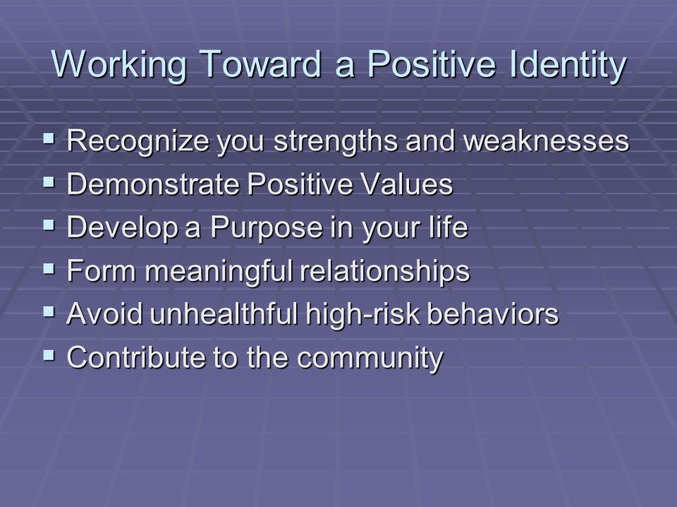 Working Toward a Positive Identity
