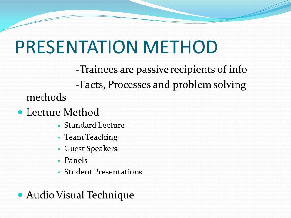 Training Methods Presentation method Hands on method - ppt