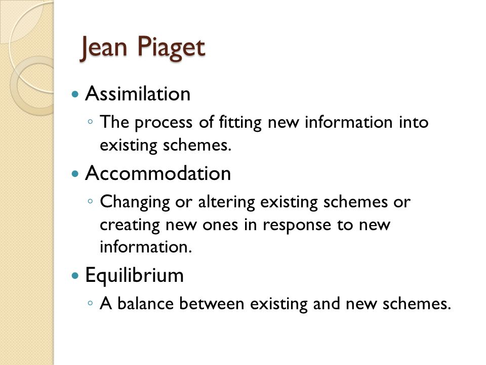 Jean Piaget Assimilation Accommodation Equilibrium