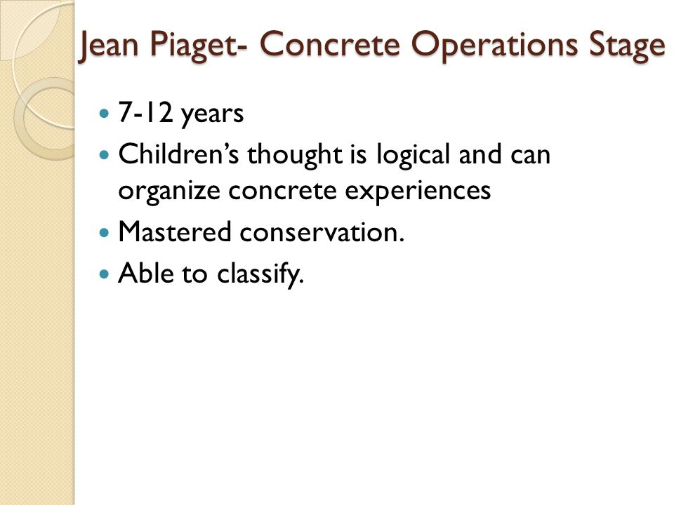 Jean Piaget- Concrete Operations Stage