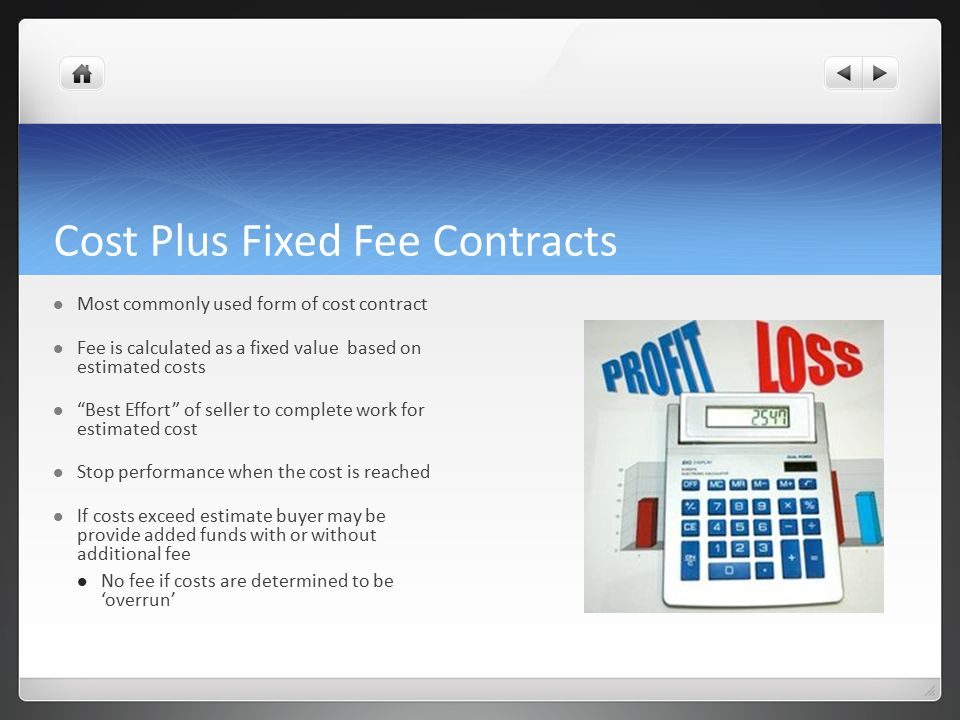 Contract type selection don shannon ppt video online for Cost plus a fee contract form for homebuilding