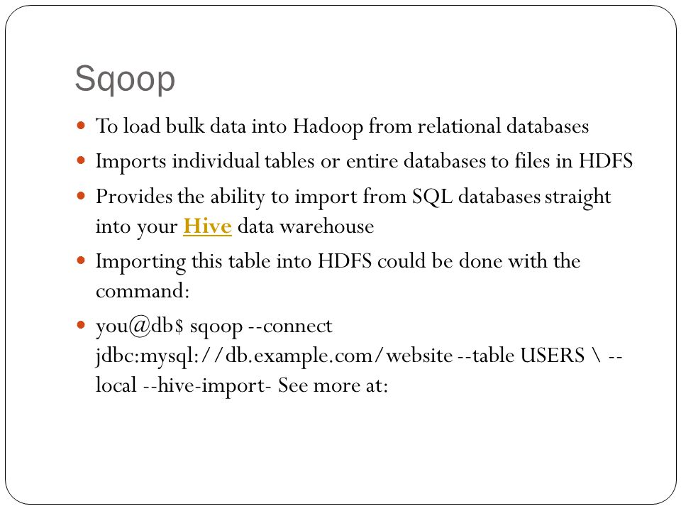 Sqoop To load bulk data into Hadoop from relational databases