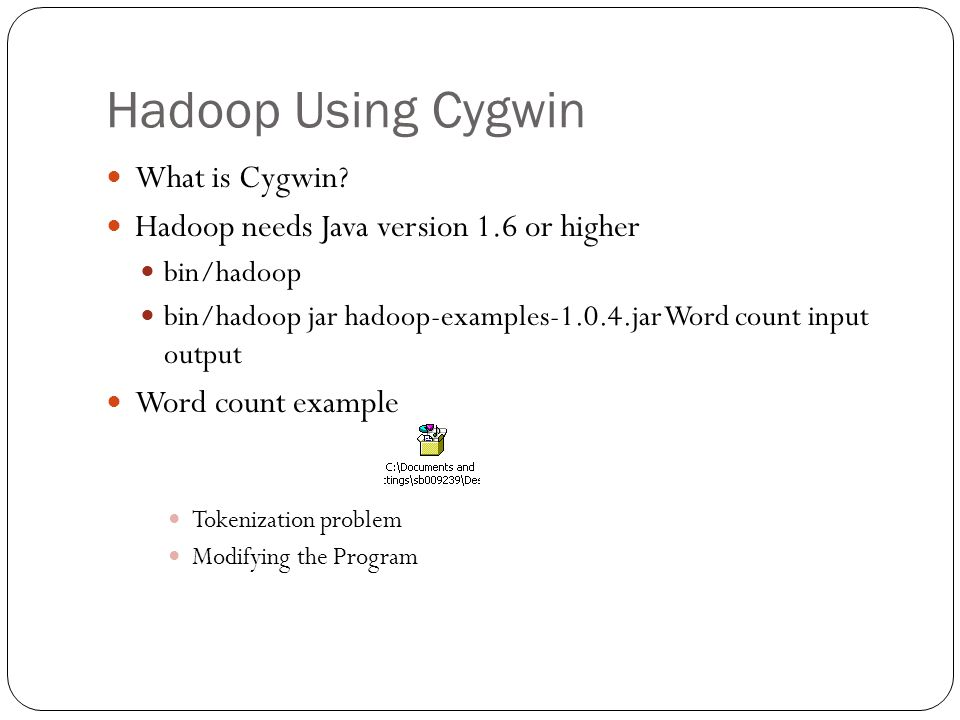 Hadoop Using Cygwin What is Cygwin