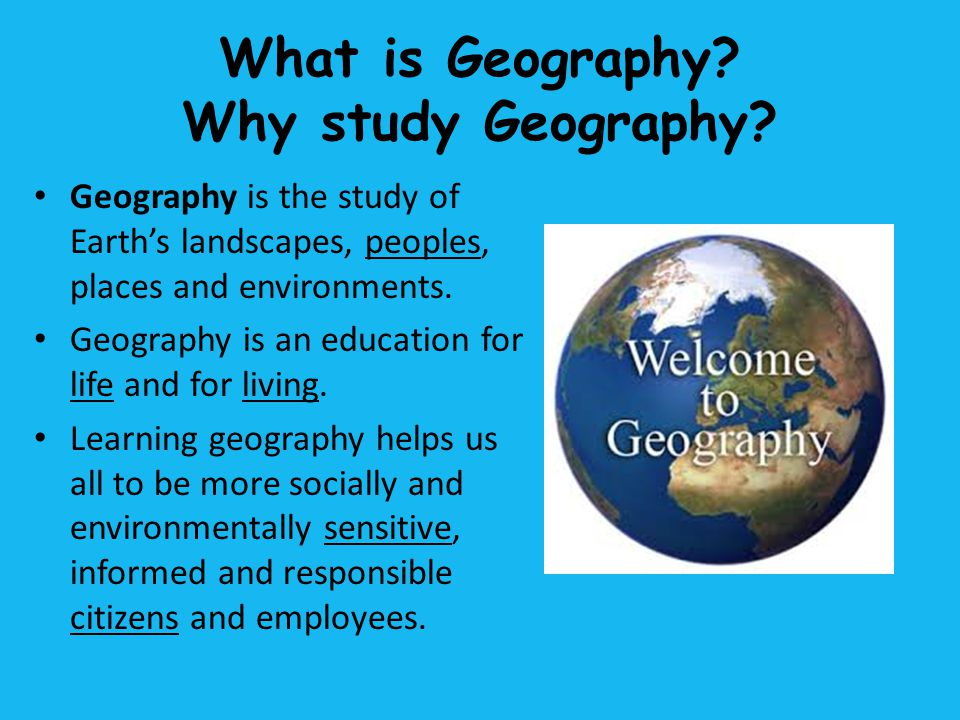 What is Geography Why study Geography