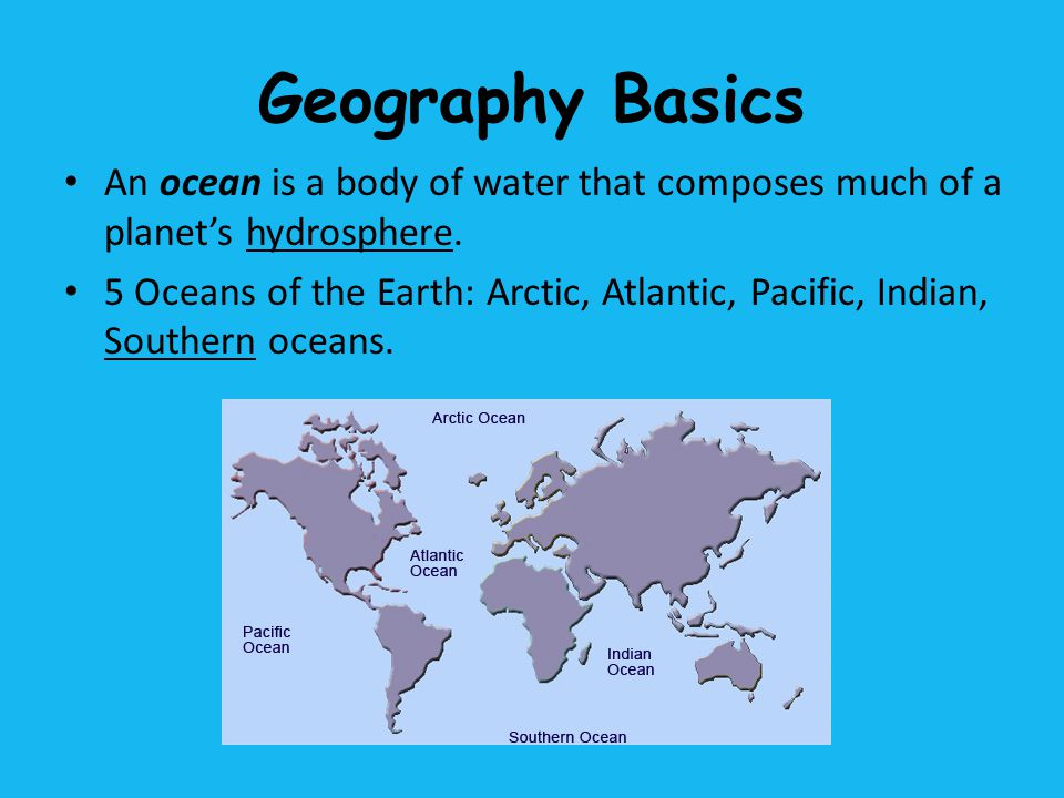 Geography Basics An ocean is a body of water that composes much of a planet's hydrosphere.