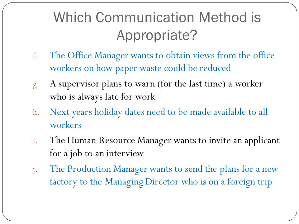 Which Communication Method is Appropriate