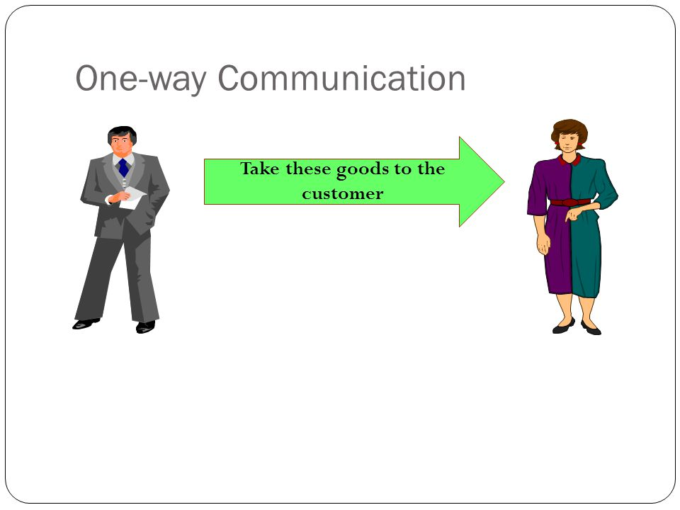 One-way Communication