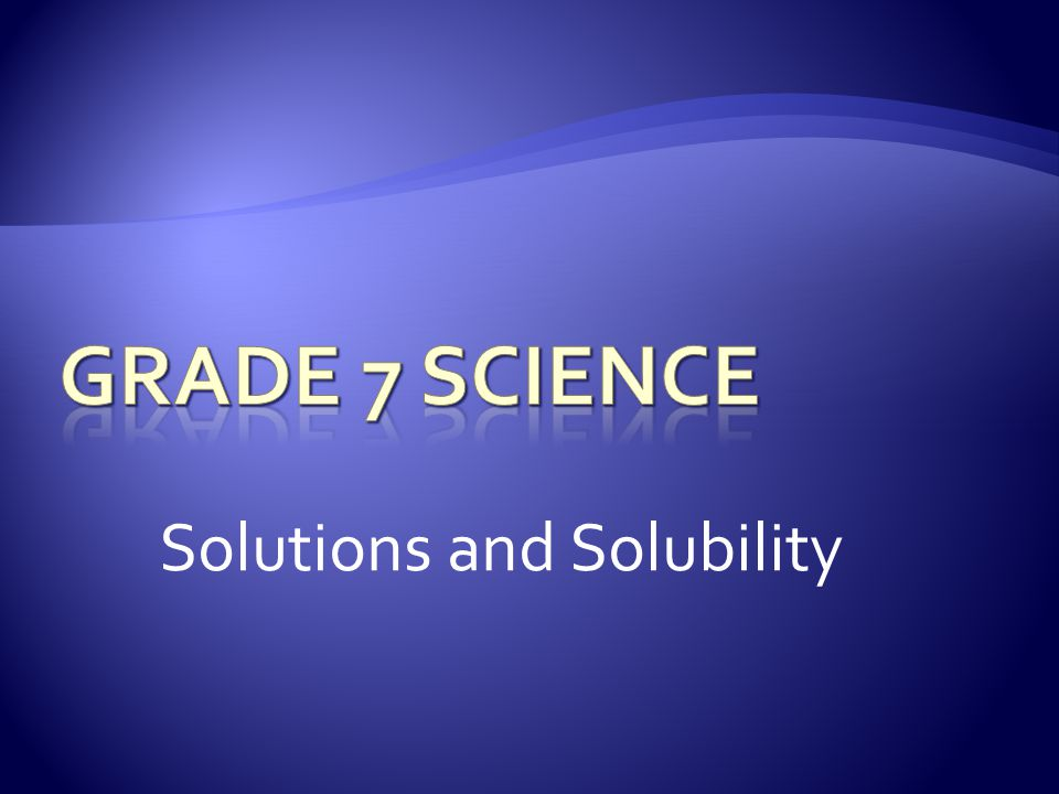 Grade 7 Science Solutions Ppt Video Online Download. Solutions And Solubility. Worksheet. Solubility Worksheet For Grade 7 At Mspartners.co