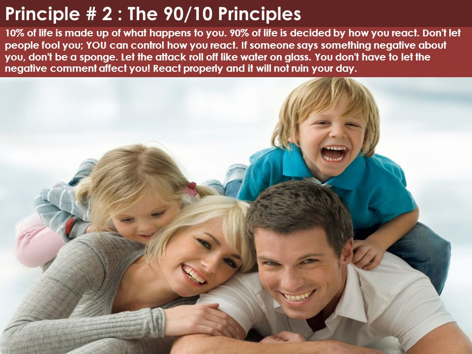 Principle # 2 : The 90/10 Principles