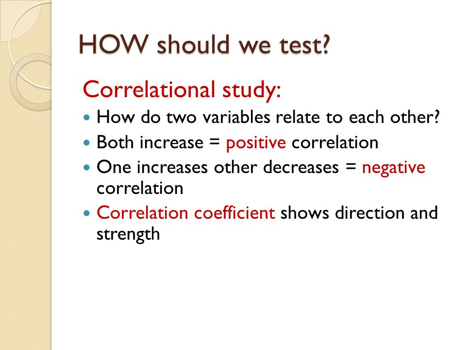 HOW should we test Correlational study: