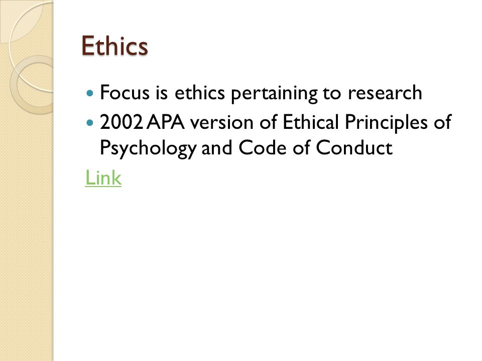 Ethics Focus is ethics pertaining to research
