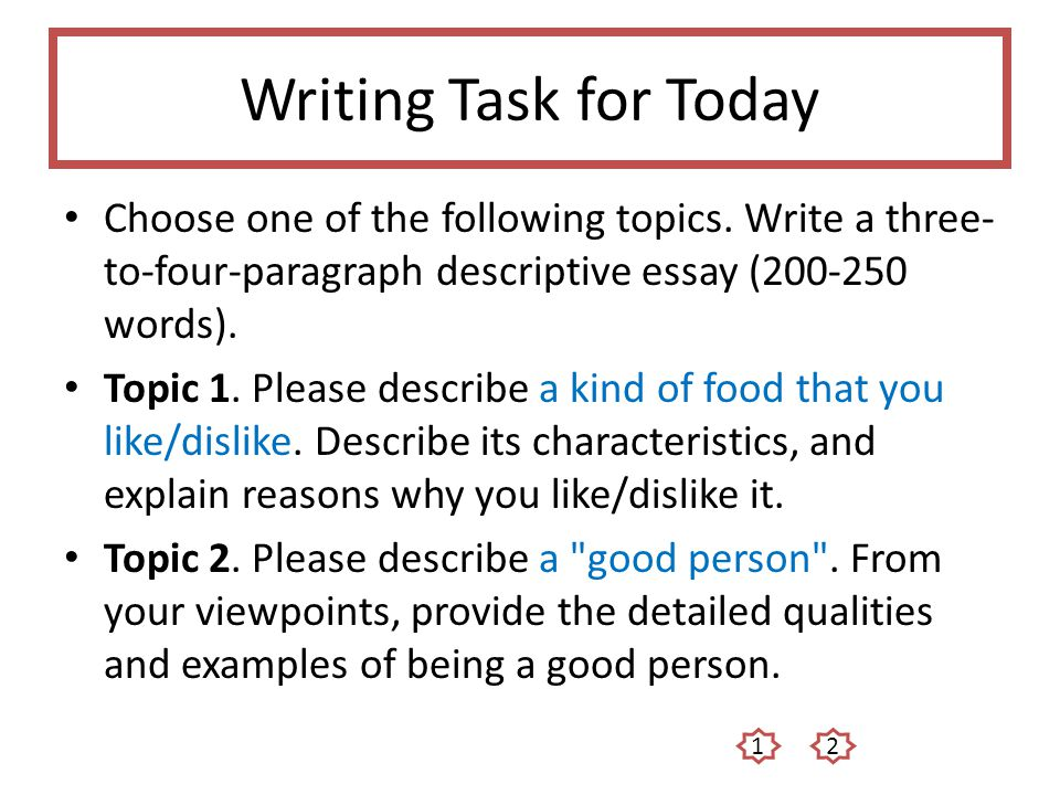 Thesis Statement Examples For Essays Writing Task For Today Choose One Of The Following Topics Write A Threeto Essay Writing Topics For High School Students also Essays On High School Unit  Descriptive Essays  Ppt Video Online Download Sample Narrative Essay High School