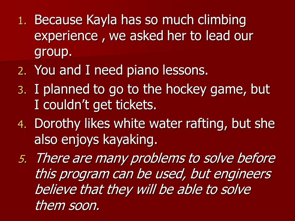 Because Kayla has so much climbing experience , we asked her to lead our group.