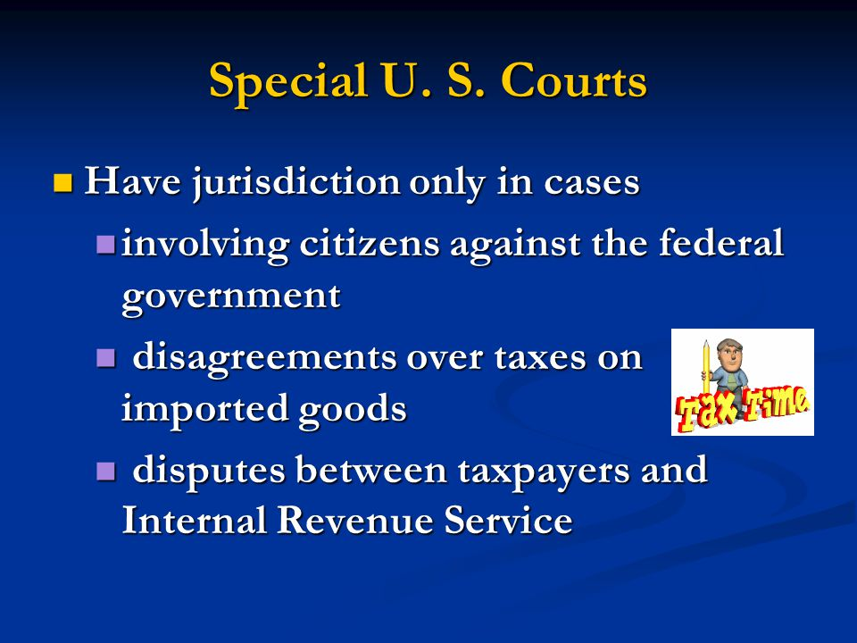 Special U. S. Courts Have jurisdiction only in cases