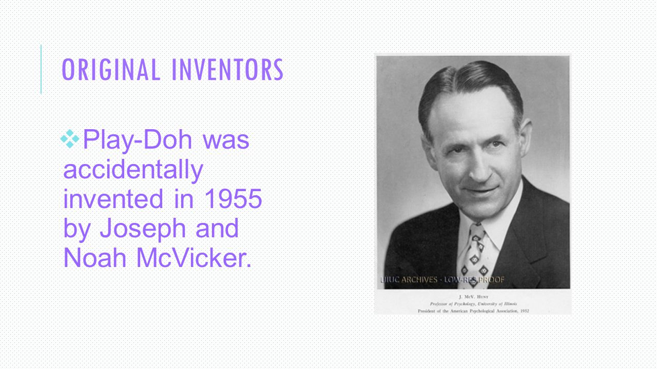 3 Original Inventors Play Doh Was Accidentally Invented In By Joseph And Noah Mcvicker