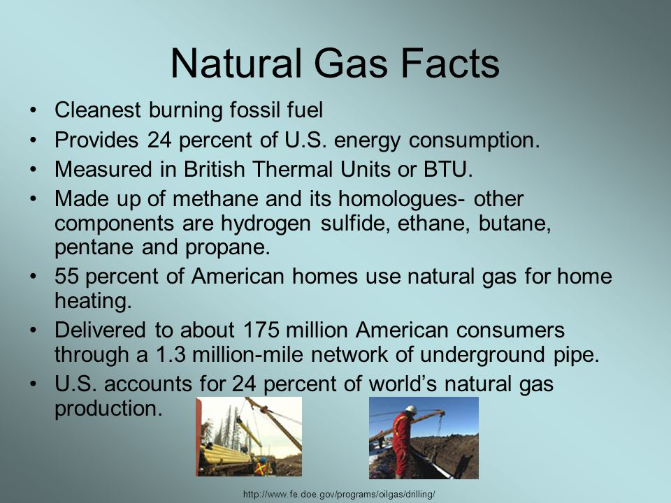 Natural Gas Facts Cleanest burning fossil fuel
