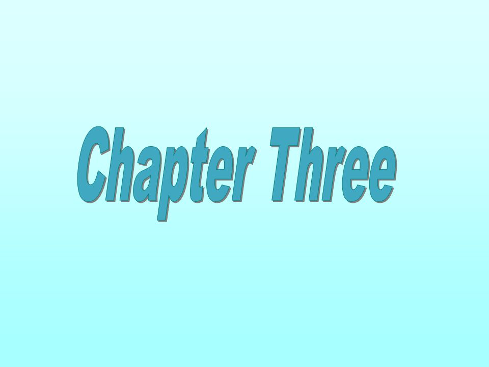 Chapter Three Chapter Three