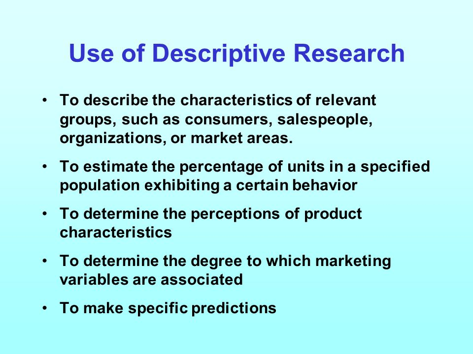 Use of Descriptive Research