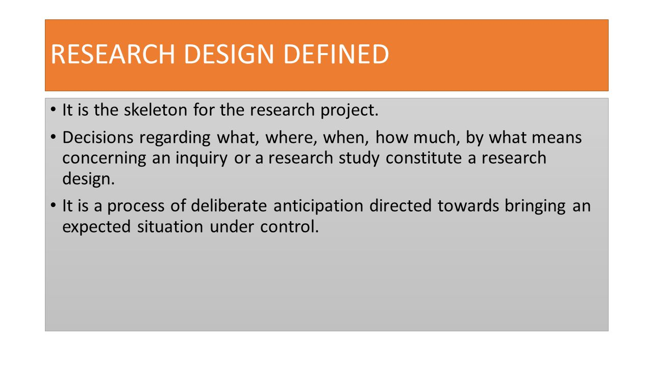 RESEARCH DESIGN DEFINED