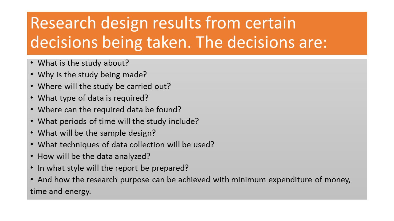 Research design results from certain decisions being taken