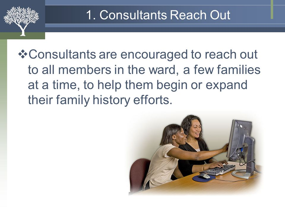1. Consultants Reach Out