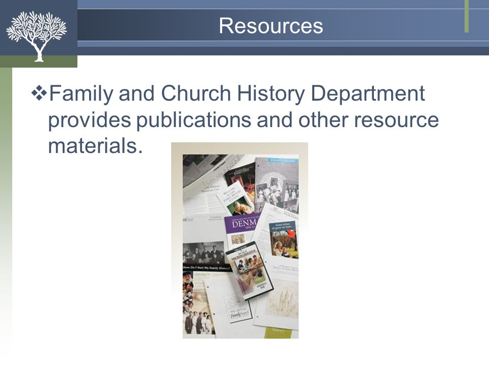 Resources Family and Church History Department provides publications and other resource materials.