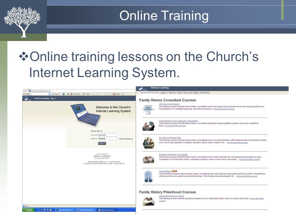 Online Training Online training lessons on the Church's Internet Learning System.
