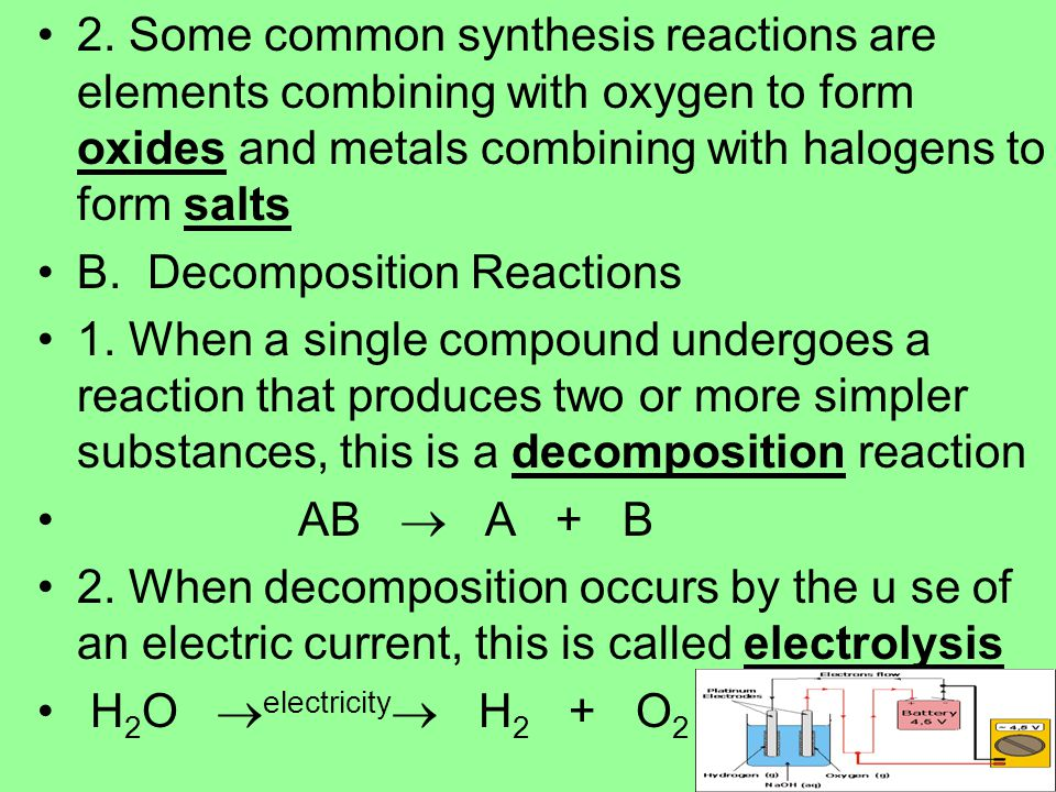 2. Some common synthesis reactions are elements combining with oxygen to form oxides and metals combining with halogens to form salts