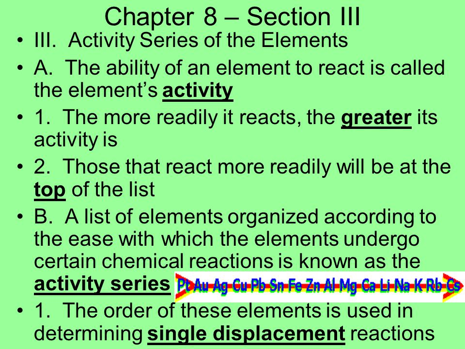 Chapter 8 – Section III III. Activity Series of the Elements