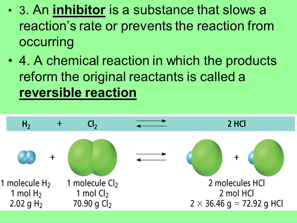 3. An inhibitor is a substance that slows a reaction's rate or prevents the reaction from occurring