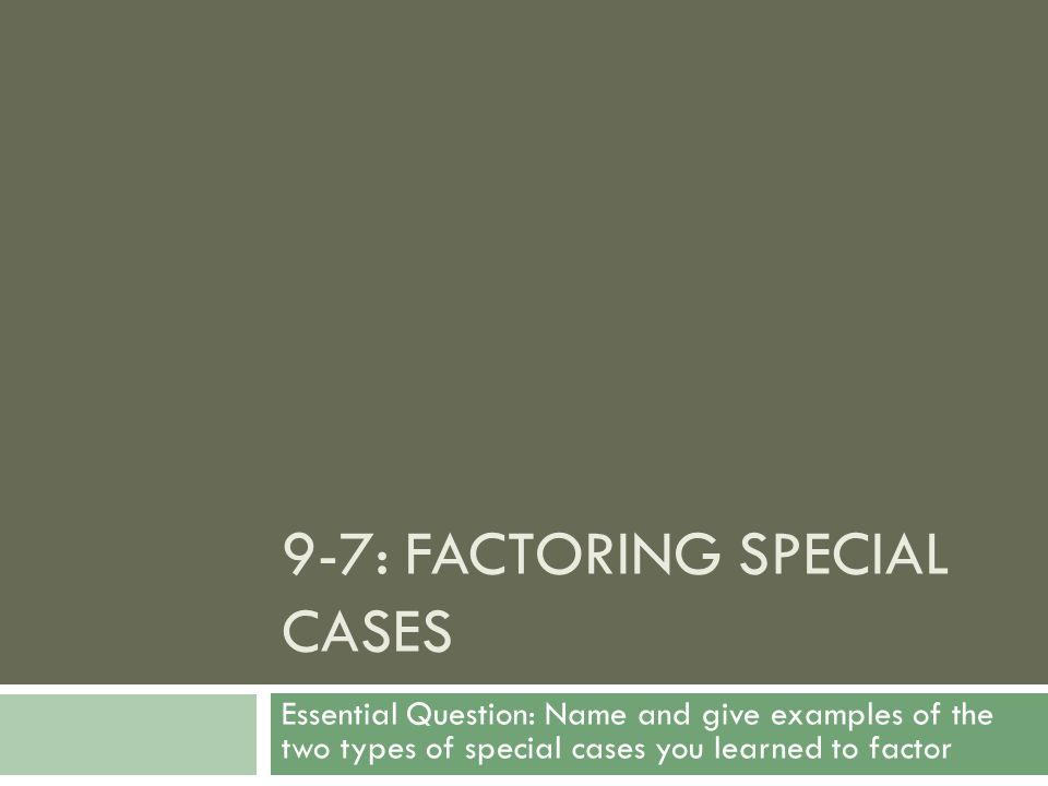 9 7 Factoring Special Cases Ppt Download