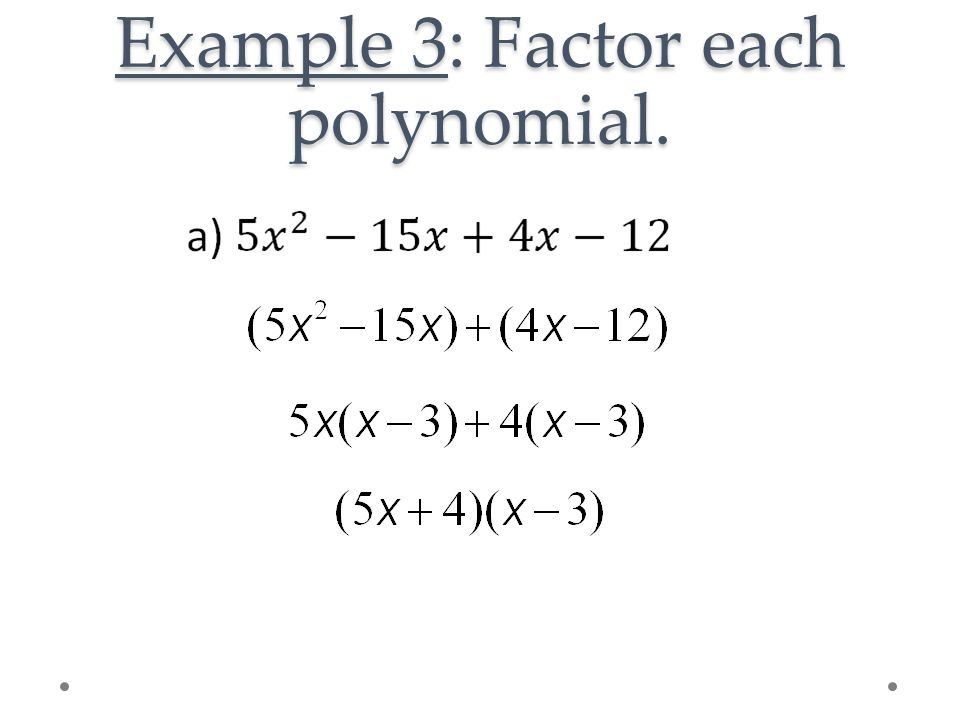 5 4 Factoring Polynomials Ppt Video Online Download