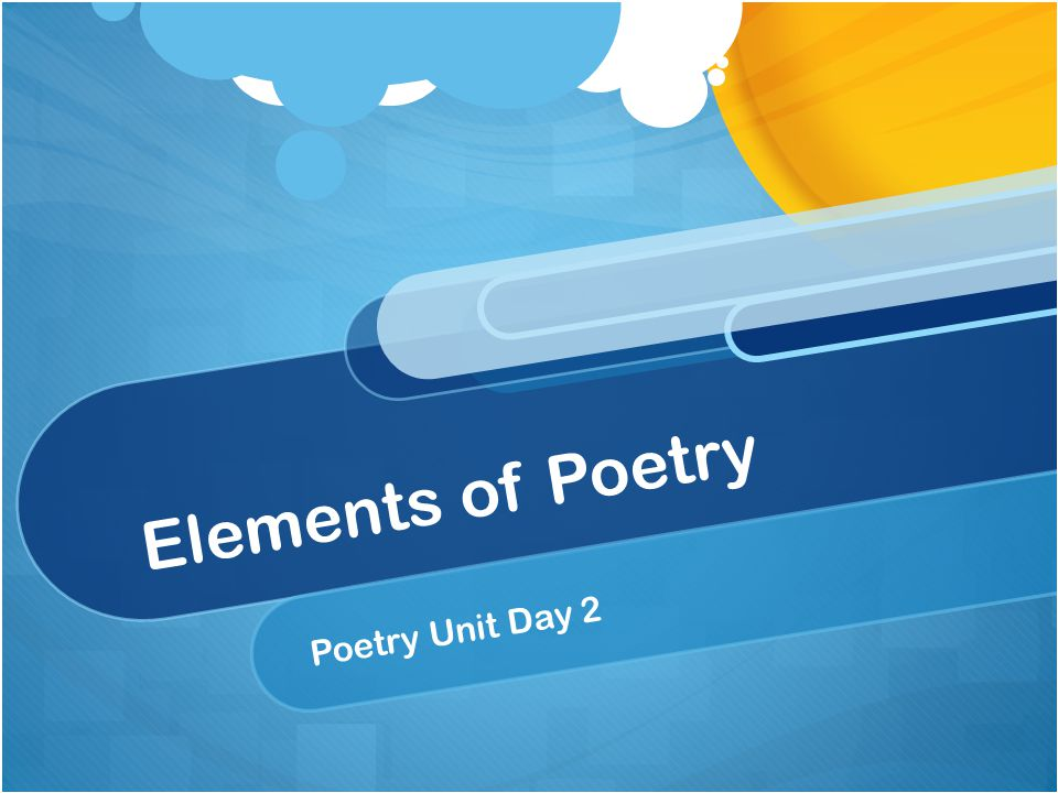 Elements of Poetry Poetry Unit Day 2