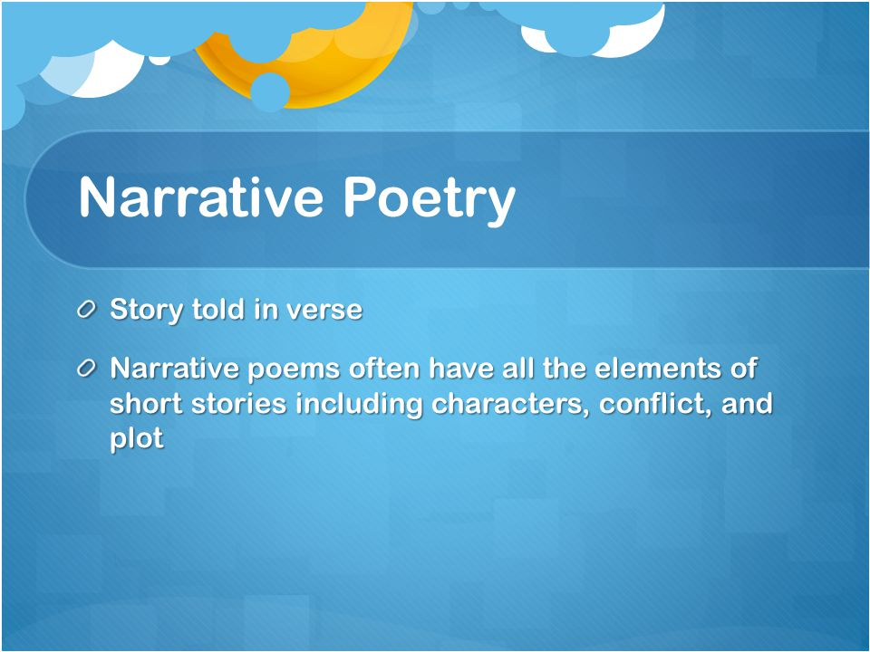 Narrative Poetry Story told in verse