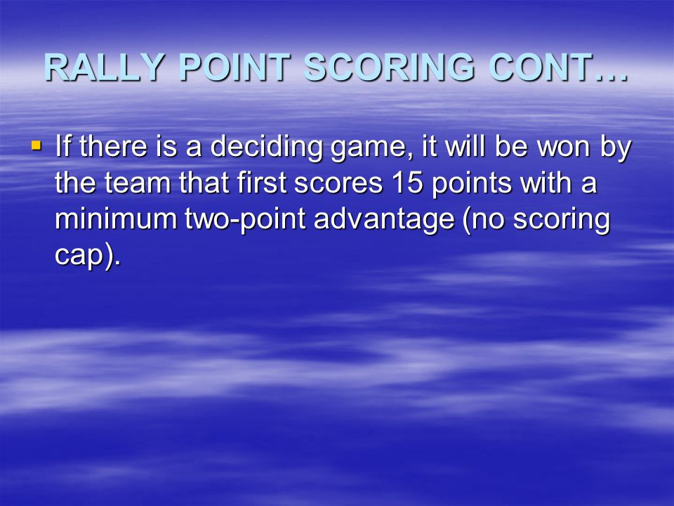 RALLY POINT SCORING CONT…
