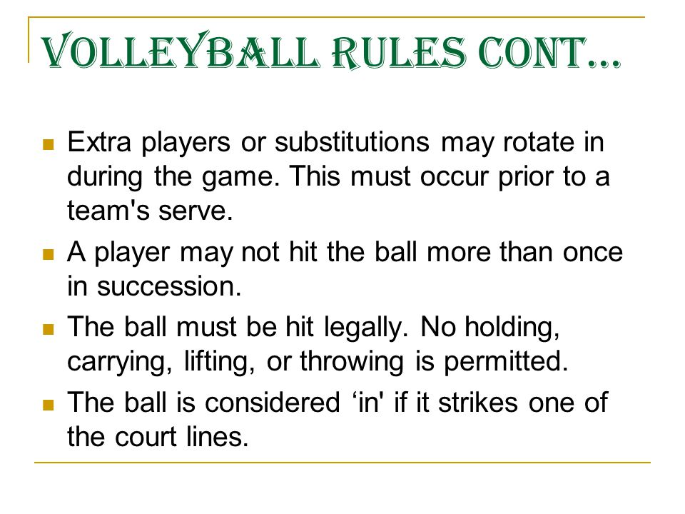 Volleyball Rules CONT…
